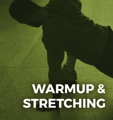 Warmup & Stretching